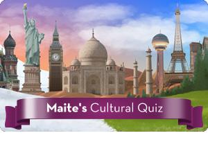 Maite's Cultural Quiz