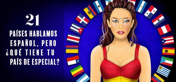 ¡HISPANOHABLANTES! ¿Qué tiene tu país de especial?