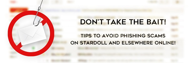 Don't Take The Bait - Tips to avoid phishing scams on Stardoll