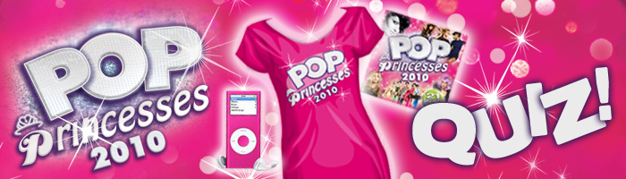 POP PRINCESSES 2010 QUIZ