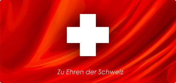 Zu Ehren der Schweiz!